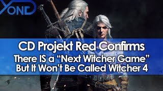 "CD Projekt Red Confirms There IS a ""Next Witcher Game"" But It Won"
