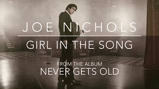 Joe Nichols - Girl In The Song (Official Audio)