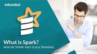 What is Apache Spark   Apache Spark Tutorial For Beginners   Apache Spark Training   Edureka