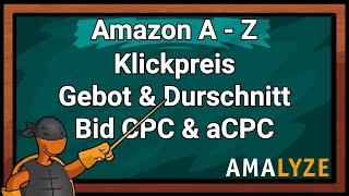 #09 Klickpreis - Bid CPC und aCPC erklärt - Amazon Kurs von A bis Z - PPC Werbeaktionen - AMALYZE