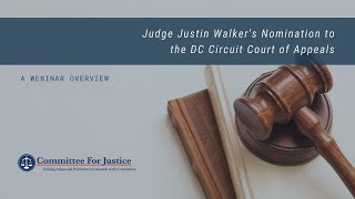 Briefing on Judge Justin Walker's Nomination to the D.C. Circuit Court of Appeals