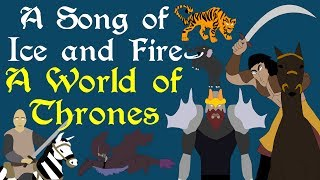 A Song of Ice and Fire: A World of Thrones