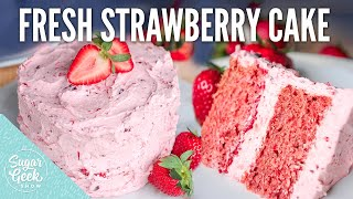 Fresh Strawberry Cake Made From Scratch | Sugar Geek Show