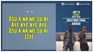 Joey B Ft. Pappy Kojo   Greetings From Abroad (Official Lyrics Video)