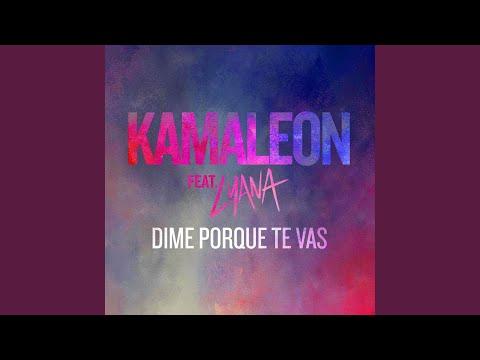 "Kamaleon ""Dime porque te vas"" (feat. Lyana)"