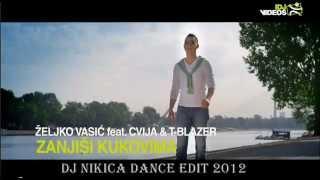 Zeljko Vasic feat. Cvija & T-Blazer - Zanjisi kukovima (DJ Nikica Dance Edit) 2012