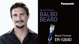 Balbo Beard | Panasonic Mens Grooming Tips