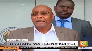 Mkutano wa TSC na KUPPET waendelea