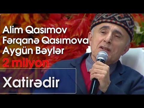 Aygün Bəylər, Alim Qasımov və Fərqanə Qasımova - Xatirədir (Nanəli) mp3 yukle - Mahni.Biz
