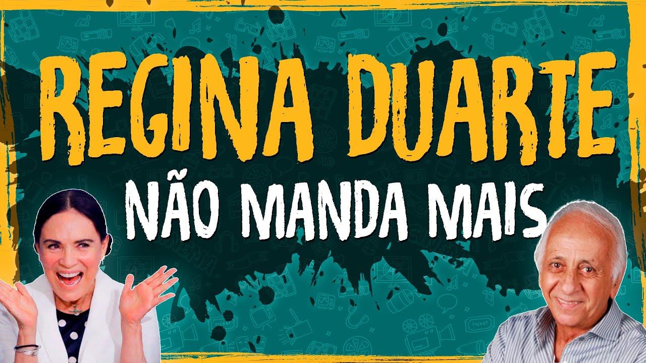 Regina Duarte Não Manda Mais