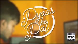 KK - Pyaar Ke Pal - Cover | Sohan Rahman | MC Khan |
