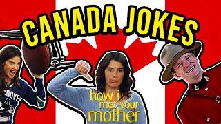 Every Canada Joke - How I Met Your Mother