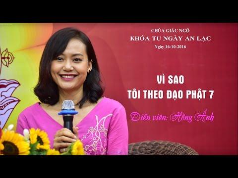 Vì Sao Tôi Theo Đạo Phật 7 - Diễn viên Hồng Ánh