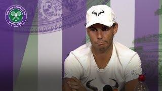 Rafa Nadal - 'you have to enjoy matches like Del Potro clash' | Wimbledon 2018