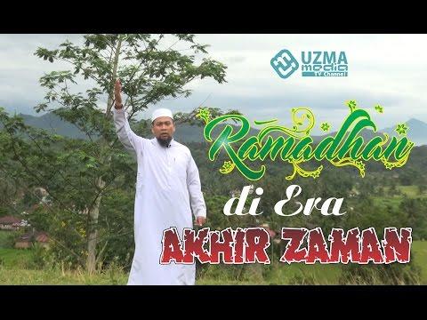 Ramadhan di era akhir zaman   semasih ada kesempatan    ust  zulkifli muhammad ali  lc  ma