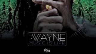 I Wayne - Music is Life