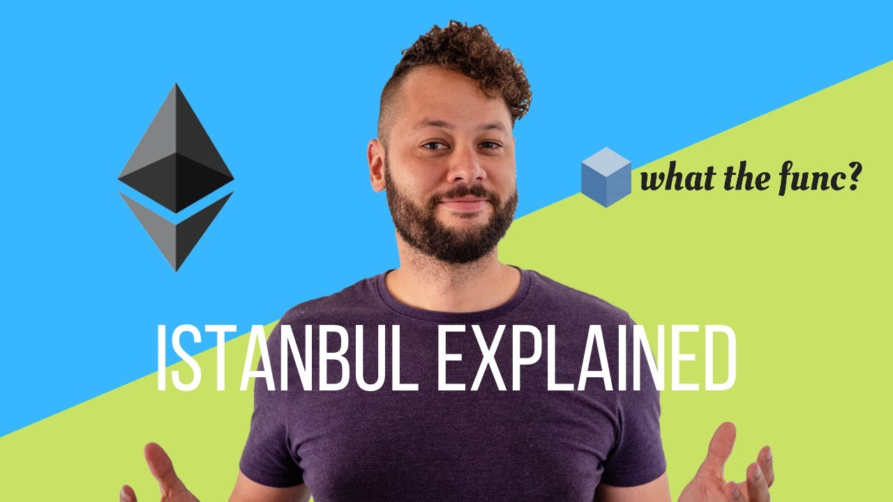 Ethereum Istanbul Hardfork Explained