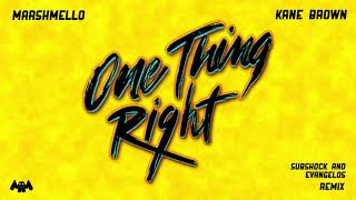 Marshmello & Kane Brown   One Thing Right (Subshock And Evangelos Remix)