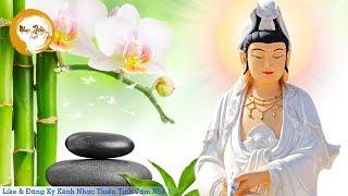 Nhạc Thiền Tịnh Tâm - Nhạc thiền hòa tấu Mẹ Hiền Quán Thế Âm Bồ Tát CỰC HAY