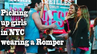 Picking Up Girls In NYC Wearing A ROMPER!!