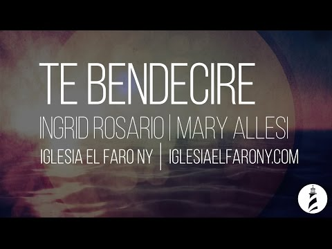 Te Bendecire - Ingrid Rosario/ I Will Bless The Lord Mary Allesi LETRA LYRICS Mp3