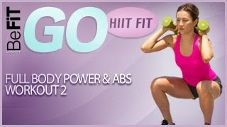 Full Body Power & Abs- Workout 2- BeFiT GO | HIIT Fit by BeFiT