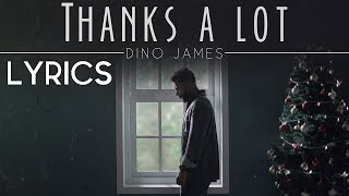 Dino James | Thanks a Lot | Lyric Video | 2017 - YouTube