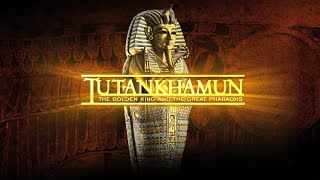 Tutankhamun - The Golden King & The Great Pharaohs