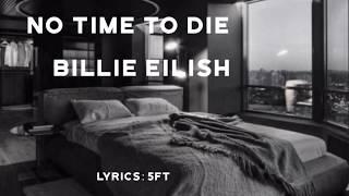 Billie Eilish- No Time To Die lyrics video (James Bond, Song)!