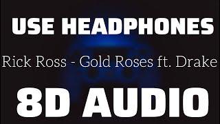 Rick Ross   Gold Roses Ft. Drake (8D USE HEADPHONES)🎧
