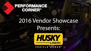2016 Performance Corner™ Vendor Showcase presents: Husky Liners