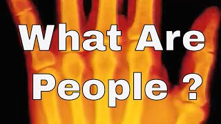 What Are People ?  by Abraham Cloud
