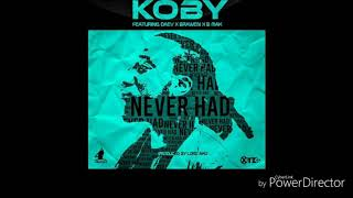 Koby Ft. Daev, Brawen & BMak   Never Had (audio)