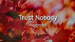 King Princess   Trust Nobody (lyrics)