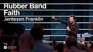 Rubber Band Faith | Jentezen Franklin