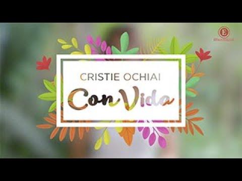Cristie Ochiai ConVida - Ep 04