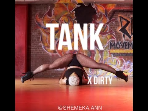 Tank - Dirty x She'Meka Ann Choreography