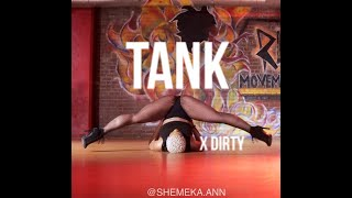 Tank   Dirty X She'Meka Ann Choreography