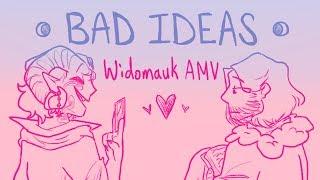 Widomauk AMV | Bad Ideas