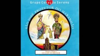 Grupo Coração Sereno - CD São José Protetor Do Maranhão - Faixa 08 Hino De São José De Ribamar