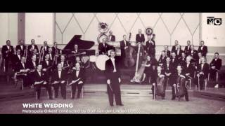 White Wedding - Metropole Orkest - 1955