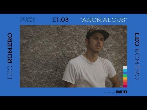 PUSH   Leo Romero: Anomalous - Episode 3