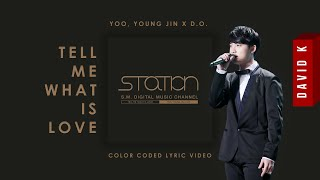 [STATION] 유영진 X D.O. Tell Me (What Is Love) Lyrics (Color-Coded Han/Rom/Eng)
