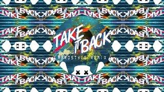 Marshmello   Take It Back [Hardstyle Remix]