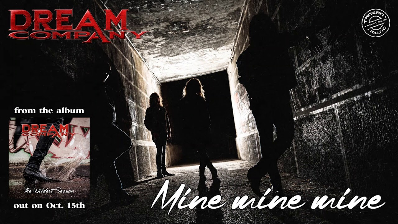DREAM COMPANY - Mine mine mine
