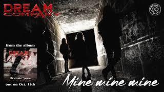 DREAM COMPANY - Mine mine mine