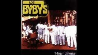 LOS BYBYS   Mujer Bonita