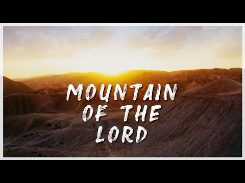 Mountain of the Lord (Come Let Us Go Up)