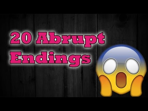 Well that was over quick... | 20 Abrupt Endings