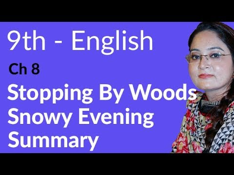 English Unit no 8 Summary - English Unit no 8 Poem Stoping by Woods on a Snowy Evening  - 9th Class